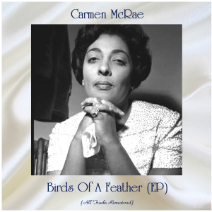 Album Birds Of A Feather (EP) (All Tracks Remastered) from Carmen McRae