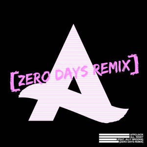Album All Night (feat. Ally Brooke) (Zero Days Remix) from Afrojack