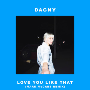 Dagny的專輯Love You Like That