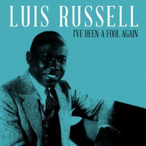 I've Been a Fool Again dari Luis Russell