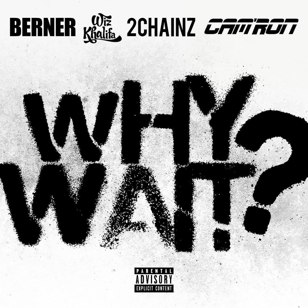 ฟังเพลงอัลบั้ม Why Wait? (feat. Wiz Khalifa & 2 Chainz) - Single