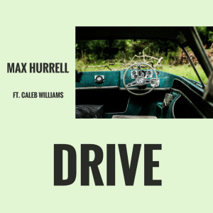 Album Drive (feat. Caleb Williams) from Max Hurrell