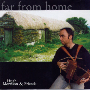 Album Far From Home from Hugh Morrison