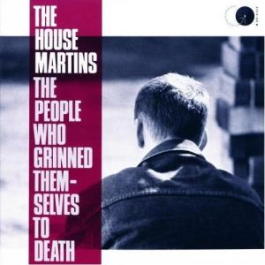 The Housemartins的專輯The People Who Grinned Themselves To Death