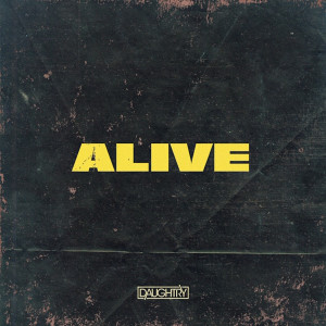Listen to Alive song with lyrics from Daughtry