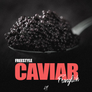 Album Caviar (Freestyle) (Explicit) from Franglish