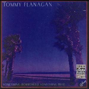 Something Borrowed, Something Blue 1978 Tommy Flanagan