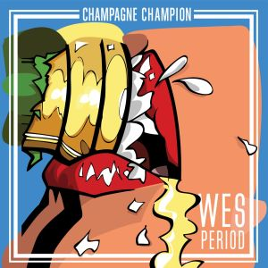 Album Champagne Champion from Wes Period