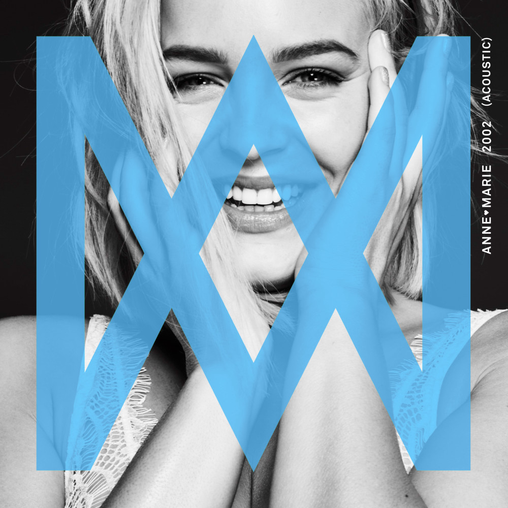 2002 (Acoustic) 2018 Anne-Marie