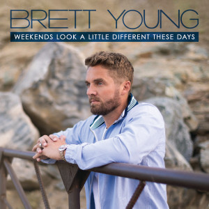 Weekends Look A Little Different These Days dari Brett Young