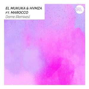Album Dame Remixes from El Mukuka