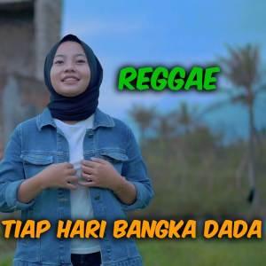 Tiap Hari Bangka Dada (Reggae) dari Jovita Aurel