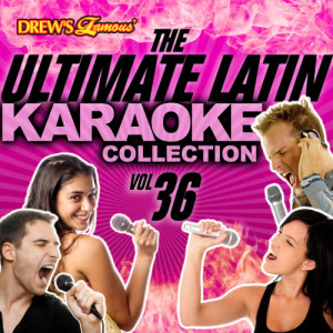 The Hit Crew的專輯The Ultimate Latin Karaoke Collection, Vol. 36