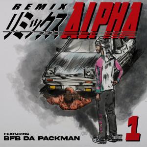 Album Alpha (feat. Bfb Da Packman) (Remix) (Explicit) from Bfb Da PackMan