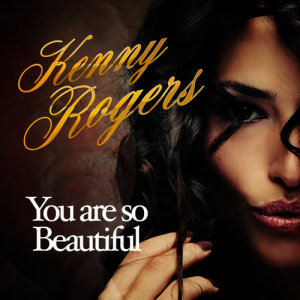 Kenny Rogers的專輯You Are so Beautiful - Single