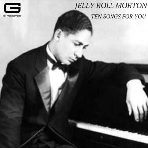 Album Ten songs for you from Jelly Roll Morton
