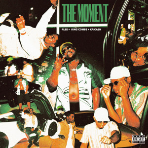 King Combs的專輯The Moment (Explicit)