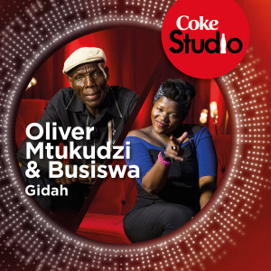 Album Gidah (Coke Studio South Africa: Season 1) from Oliver Mtukudzi