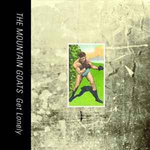 Album Get Lonely from The Mountain Goats