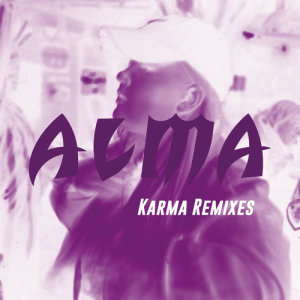 Listen to Karma (Vince Remix) song with lyrics from Alma