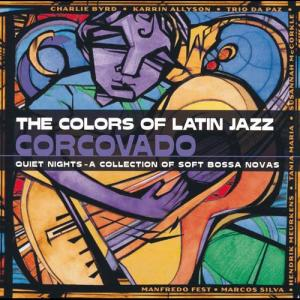 The Colors Of Latin Jazz: Corcovado 2000 Various Artists