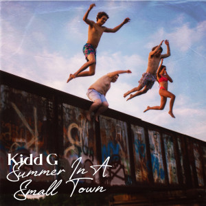 Album Summer In A Small Town from Kidd G