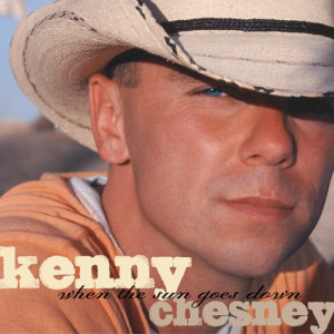 Listen to There Goes My Life song with lyrics from Kenny Chesney