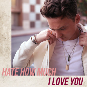 Album Hate How Much I Love You from Conor Maynard
