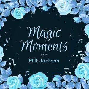 Album Magic Moments with Milt Jackson from Milt Jackson