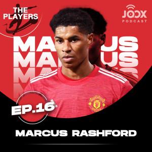 อัลบัม Marcus Rashford จากดินสู่ดาว [EP.16] ศิลปิน The Players Podcast