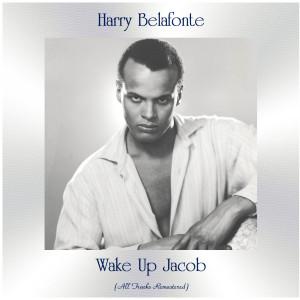 Harry Belafonte的專輯Wake up Jacob (All Tracks Remastered)