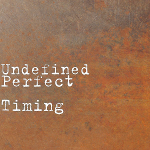 Undefined的專輯Perfect Timing (Explicit)