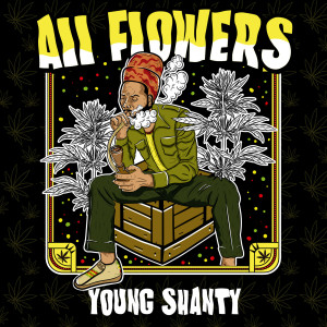 Album All Flowers (Explicit) from Young Shanty