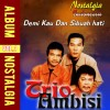 Trio Ambisi Album Demi Kau Dan Sibuah Hati, Vol. 1 Mp3 Download