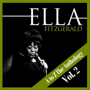 Ella Fitzgerald的專輯A to Z the Anthology Vol. 2