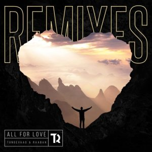 Album All For Love (Remixes) from Tungevaag & Raaban