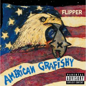 Album American Grafishy (Explicit) from Flipper