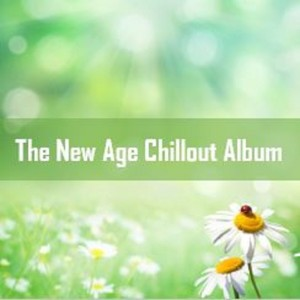 Album The New Age Chillout Album from Celtic Spirit