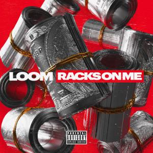 Loom的專輯Racks on Me (Explicit)