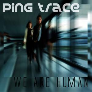 Album We Are Human from Ping Trace