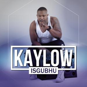 Listen to Isgubhu song with lyrics from Kaylow