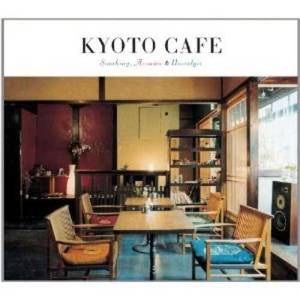 Kyoto Cafe -Soothing, Acoustic & Nostalgic- 2010 Japan Various Artists