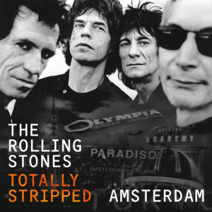 The Rolling Stones的專輯Totally Stripped -  Amsterdam