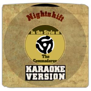 Karaoke - Ameritz的專輯Nightshift (In the Style of the Commodores) [Karaoke Version] - Single
