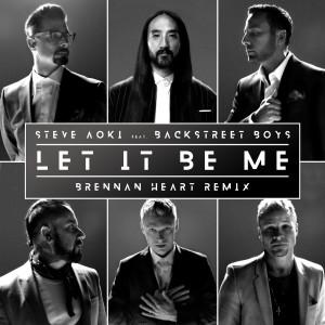 Backstreet Boys的專輯Let It Be Me (Brennan Heart Remix)