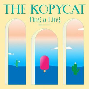 อัลบัม Ting a Ling ศิลปิน The Kopycat