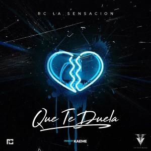Album Que Te Duela from Rc La Sensacion