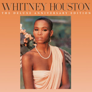 Album Whitney Houston (The Deluxe Anniversary Edition) from Whitney Houston