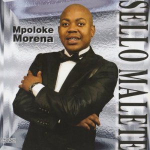 Album Mpoloke Morena from Sello Malete