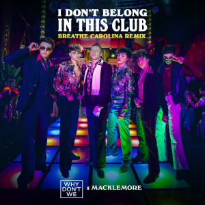 Album I Don't Belong In This Club (Breathe Carolina Remix) from Macklemore